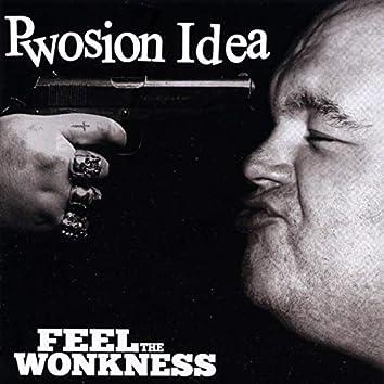 Pwosion Idea: Feel the Wonkness