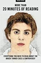 More Than 20 Minutes Of Reading: Everything You Need To Read About The Brock Turner Case And Controversy
