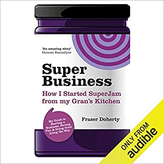 SuperBusiness     How I Started SuperJam from My Gran's Kitchen              Di:                                                                                                                                 Fraser Doherty                               Letto da:                                                                                                                                 Kris Dyer                      Durata:  4 ore e 10 min     Non sono ancora presenti recensioni clienti     Totali 0,0
