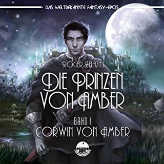 Corwin von Amber (Die Prinzen von Amber 1)                   Autor:                                                                                                                                 Roger Zelazny                               Sprecher:                                                                                                                                 Andreas Königsmann                      Spieldauer: 6 Std. und 23 Min.     25 Bewertungen     Gesamt 3,6