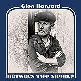 Songtexte von Glen Hansard - Between Two Shores