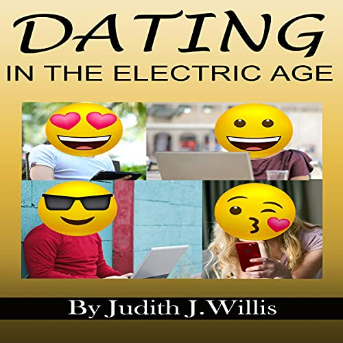 Listen Dating in the Electric Age audio book