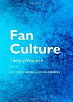Fan Culture: Theory/Practice by Katherine Larsen Lynn Zubernis(2012-06-01)