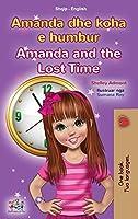 Amanda and the Lost Time (Albanian English Bilingual Book for Kids) (Albanian English Bilingual Collection)