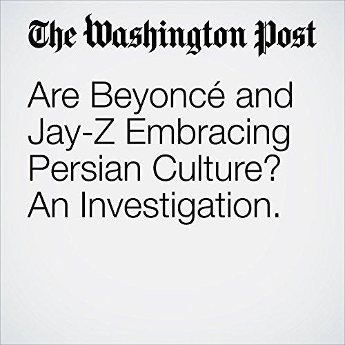 Are Beyoncé and Jay-Z Embracing Persian Culture? An Investigation. copertina