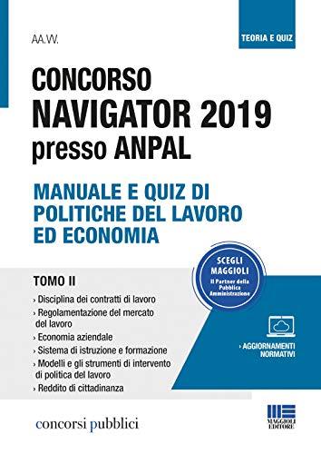 Concorso Navigator 2019 Presso ANPAL. Manuale e Quiz di Politiche del Lavoro ed Economia. Tomo II