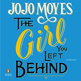 The Girl You Left Behind                   By:                                                                                                                                 Jojo Moyes                               Narrated by:                                                                                                                                 Clare Corbett,                                                                                        Penny Rawlins                      Length: 13 hrs and 29 mins     3,569 ratings     Overall 4.5