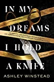 Image of In My Dreams I Hold a Knife: A Novel