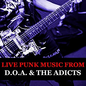 Live Punk Music From D.O.A. & The Adicts