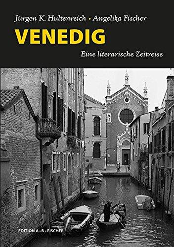 VENEDIG: Eine literarische Zeitreise
