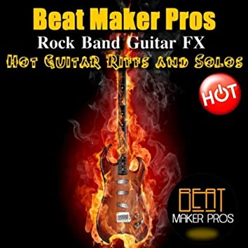 Rock Band Guitar FX (Hot Guitar Riffs and Solos)