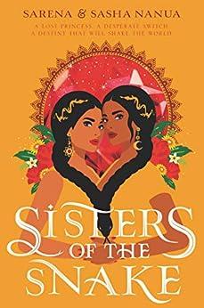 Sisters of the Snake by [Sasha Nanua, Sarena Nanua]