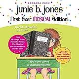 Junie B. Jones First Ever MUSICAL Edition!: Junie B., First Grader (at last!) Audiobook plus 15 Songs from Junie B. Jones The Musical