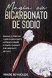Magia con Bicarbonato de Sodio: Decenas de Remedios y Usos Caseros que te Ahorrarán...