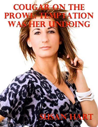 Cougar On the Prowl: Temptation Was Her Undoing (English Edition)
