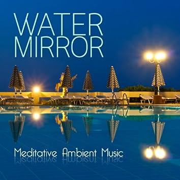 Water Mirror (Meditative Ambient Music)