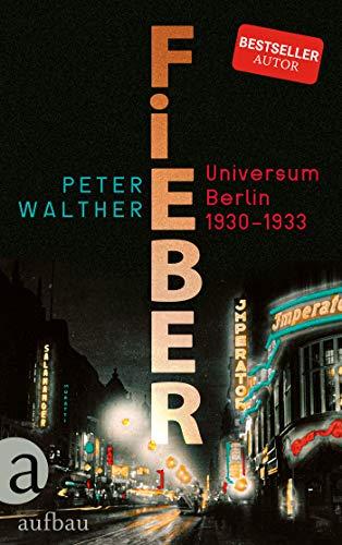 Fieber: Universum Berlin 1930-1933