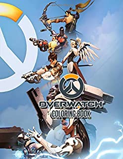 Overwatch Coloring Book: Coloring Book With Unofficial High Quality Images For Adults