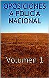 Oposiciones a Policía Nacional: Volumen 1 (Temario de oposiciones)