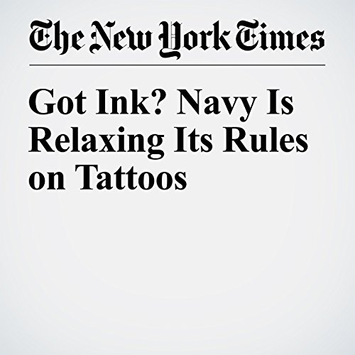 Got Ink? Navy Is Relaxing Its Rules on Tattoos cover art