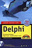 Jetzt lerne ich Delphi - Ausgabe 2004: Der einfache Einstieg in Object Pascal - aktuell bis Delphi 8 - Thomas Binzinger