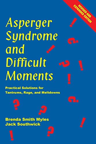 Asperger Syndrome and Difficult Moments: Practical Solutions for Tantrums Second Edition