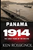 Panama 1914: The early years of the Big Dig (Twentieth Century History)