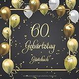 60. Geburtstag Gästebuch: Mit 100 Seiten zum Eintragen von Glückwünschen, Fotos, Anekdoten und herzlichen Botschaften der Geburtstagsgäste - Schöne ... ca. 21 x 21 cm, Cover: Goldene Luftballons