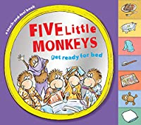 Five Little Monkeys Get Ready for Bed (touch-and-feel tabbed board book) (A Five Little Monkeys Story)