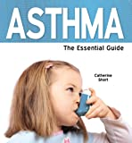 Asthma: The Essential Guide (Need2Know Books Book 110)