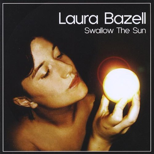 Swallow the Sun by Bazell, Laura (2009-02-24)