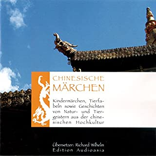 Chinesische Märchen                   Autor:                                                                                                                                 Richard Wilhelm                               Sprecher:                                                                                                                                 Andre Wittlich                      Spieldauer: 1 Std. und 18 Min.     6 Bewertungen     Gesamt 3,3