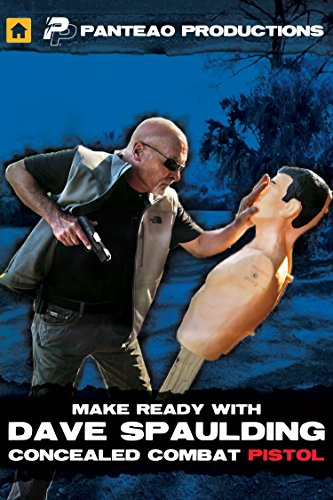 Panteao Productions: Make Ready with Dave Spaulding: Concealed Combat Pistol - PMR060 - Tactical Training - Concealed Carry - Combat Pistol Training - DVD