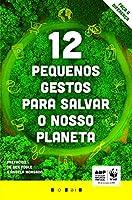 12 Pequenos Gestos para Salvar o Nosso Planeta (Portuguese Edition)