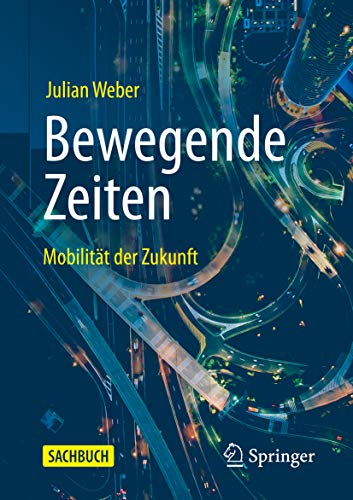 Bewegende Zeiten: Mobilität der Zukunft (German Edition)