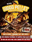 The New Wood Pellet Smoker and Grill Cookbook: Delicious Barbecue Recipes and Smoking Techniques to Surprise your Guest by Grilling Like a PRO. With Cooking Tips and Tricks