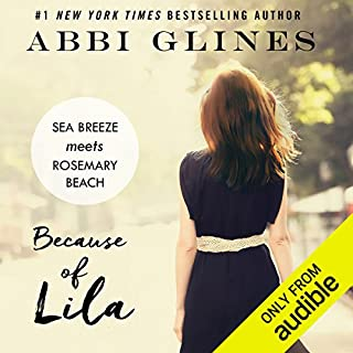 Because of Lila                   Written by:                                                                                                                                 Abbi Glines                               Narrated by:                                                                                                                                 Benjamin Claude,                                                                                        Douglas Berger,                                                                                        Bunny Warren                      Length: 6 hrs and 30 mins     1 rating     Overall 5.0