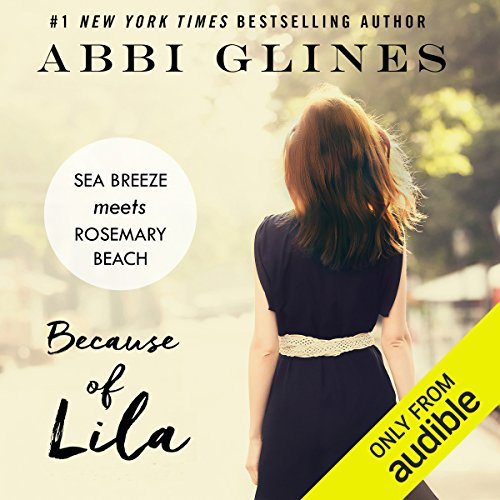Because of Lila                   By:                                                                                                                                 Abbi Glines                               Narrated by:                                                                                                                                 Benjamin Claude,                                                                                        Douglas Berger,                                                                                        Bunny Warren                      Length: 6 hrs and 30 mins     5 ratings     Overall 5.0
