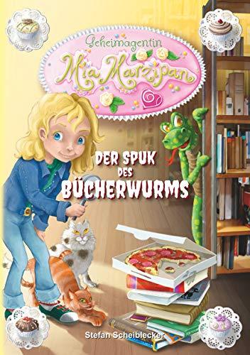 Geheimagentin Mia Marzipan: Der Spuk des Bücherwurms