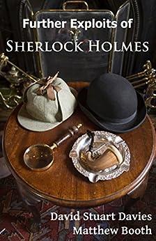 [David Stuart Davies, Matthew Booth]のFurther Exploits of Sherlock Holmes (English Edition)