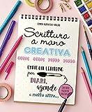 Scrittura a mano creativa. L'arte del lettering per diari, agende e molto altro... (Studi sul colore e grafica)