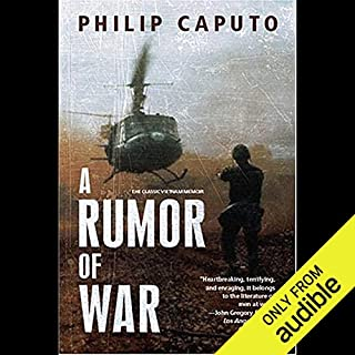 A Rumor of War                    By:                                                                                                                                 Philip Caputo                               Narrated by:                                                                                                                                 L. J. Ganser                      Length: 13 hrs and 16 mins     55 ratings     Overall 4.4
