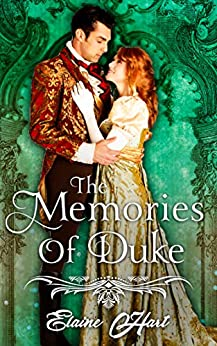 The Memories of Duke: A Clean Regency Short Story (Beaus of Brighten Book 1) by [Elaine Hart]
