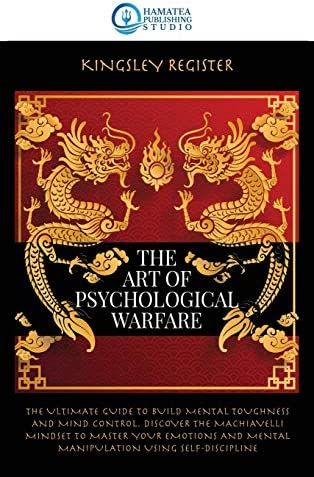 The Art of Psychological Warfare The Ultimate Guide to Build Mental Toughness and Mind Control product image