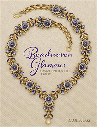 Lam, I: Beadwoven Glamour: Crystal-Embellished Jewelry