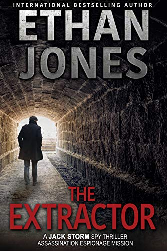 The Extractor - A Jack Storm Spy Thriller: Assassination Espionage Mission (English Edition)