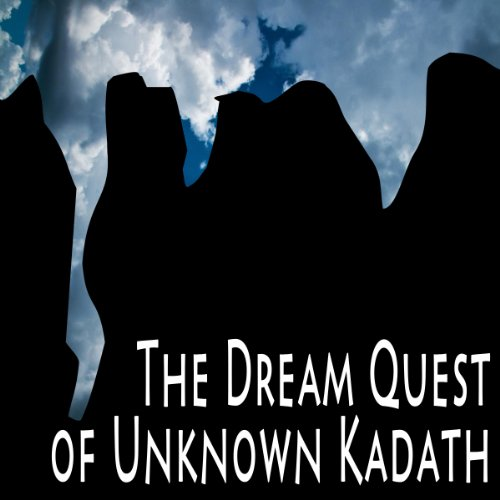 The Dream Quest of Unknown Kadath audiobook cover art