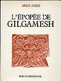 L'EPOPEE DE GILGAMESH - BERG