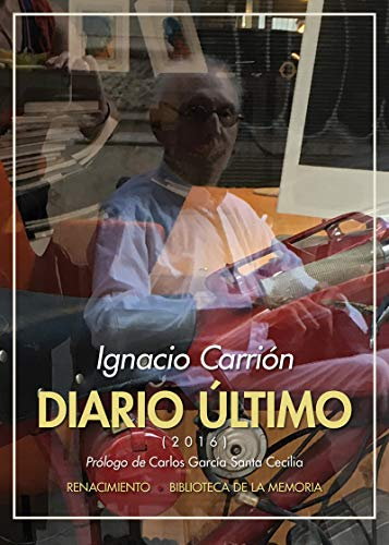 Diario ltimo: (2016) (Biblioteca de la Memoria, Serie Menor)
