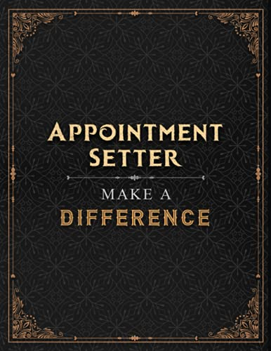 Appointment Setter Make A Difference Lined Notebook Journal: Hourly, A4, 8.5 x 11 inch, Over 100 Pages, Work List, Menu, 21.59 x 27.94 cm, Daily, A Blank, Financial